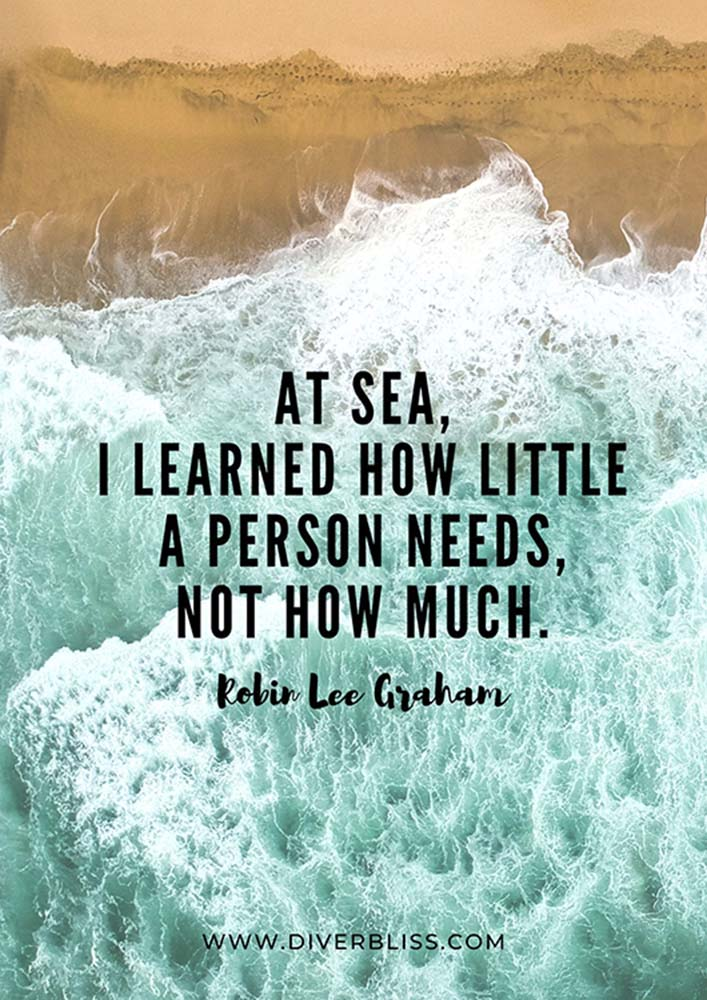 """Sea Quotes Poster: """"At sea, I learned how little a person needs, not how much.""""- Robin Lee Graham"""