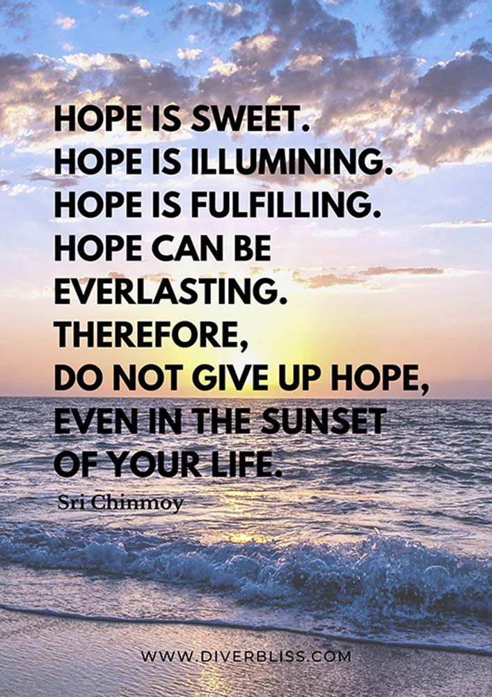 """Sunset Quotes Poster: """"Hope is sweet. Hope is illumining. Hope is fulfilling. Hope can be everlasting. Therefore, do not give up hope, Even in the sunset of your life.""""- Sri Chinmoy"""