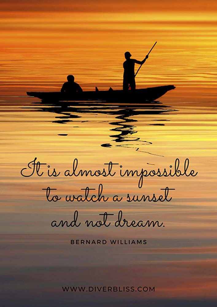 """Sunset Quotes Poster: """"It is almost impossible to watch a sunset and not dream.""""- Bernard Williams"""