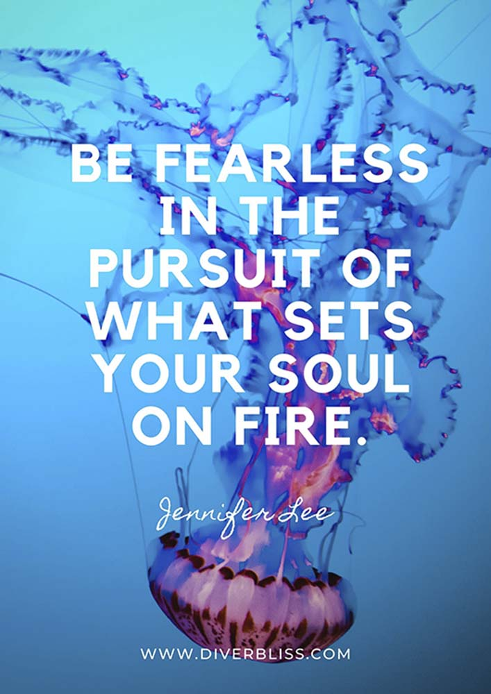 """Travel and Diving Quotes Poster: """"Be fearless in the pursuit of what sets your soul on fire."""" – Jennifer Lee"""