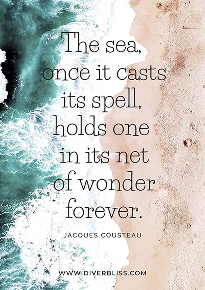 """Diving Quotes Poster: """"The sea, once it casts its spell, holds one in its net of wonder forever.""""- Jacques Cousteau"""