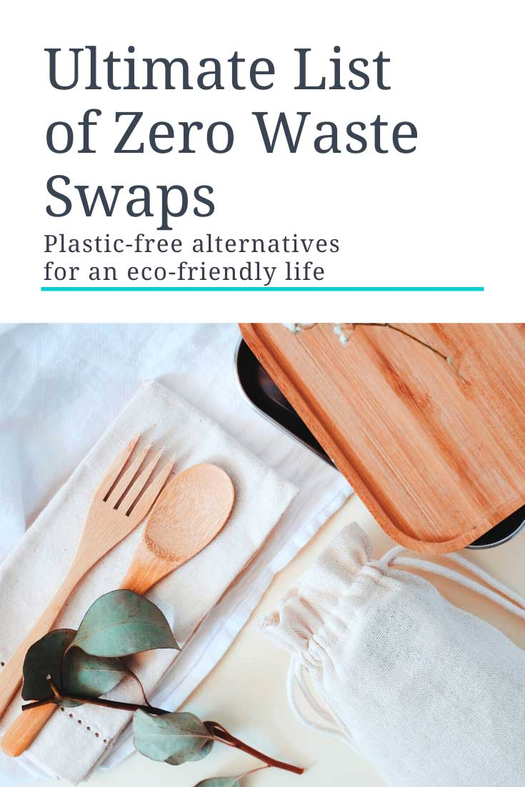 ultimate list of zero waste swaps. plastic free alternatives for an eco-friendly life.