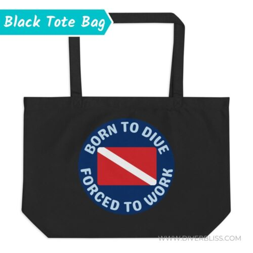 Born to Dive Forced to Work Tote Bag in Black