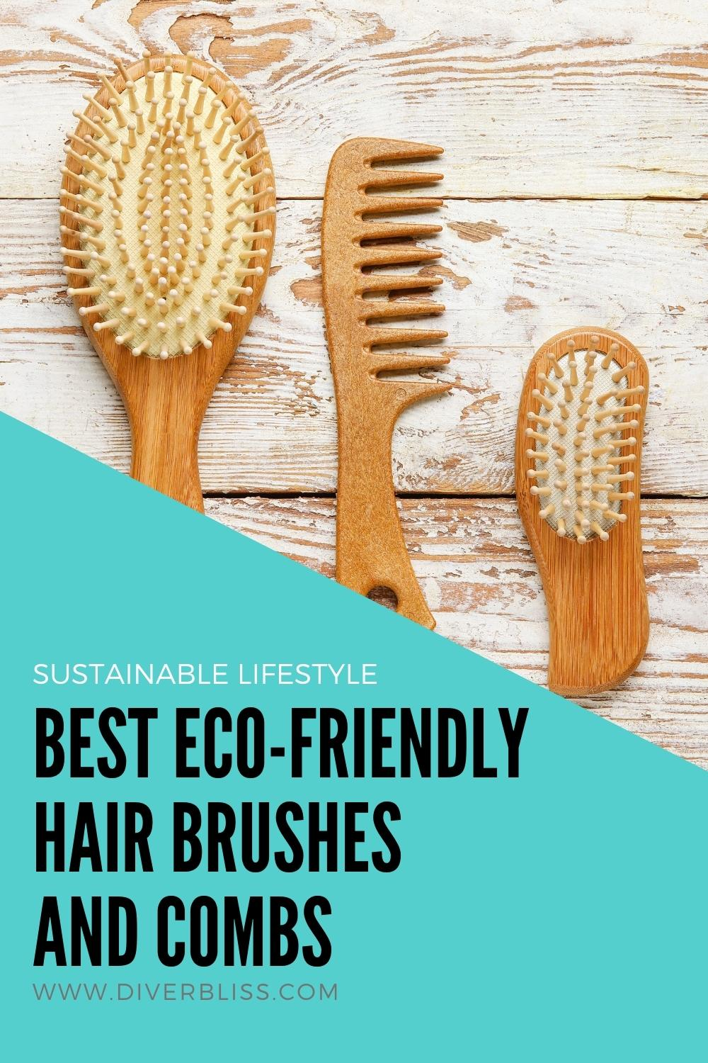 sustainable lifestyle: best eco-friendly hair brushes and combs