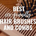 best eco friendly hair brushes and combs